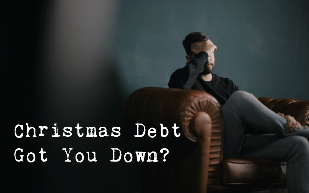Christmas Debt Got You Down?
